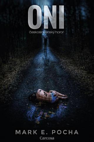 Oni -- československý horor - Pocha Mark E. [E-kniha]